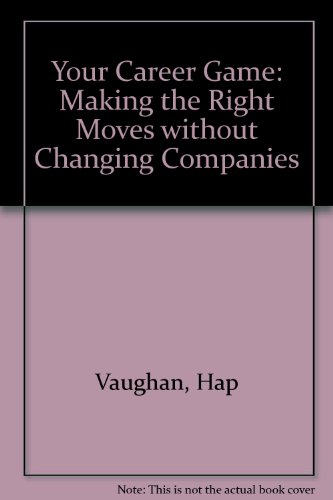 9780471629481: Your Career Game: Making the Right Moves without Changing Companies