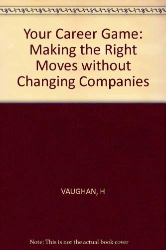 9780471629498: Your Career Game: Making the Right Moves without Changing Companies