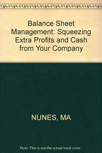 9780471629566: Balance sheet management: Squeezing extra profits and cash from your company