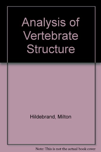 Analysis of Vertebrate Structure. Third Edition.: Hildebrand, Milton