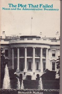 9780471630647: Plot That Failed: Nixon and the Administrative Presidency