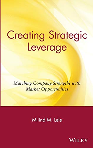9780471631422: Creating Strategic Leverage: Matching Company Strengths with Market Opportunities