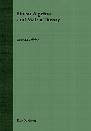 Linear Algebra and Matrix Theory (Paperback): Evar D. Nering
