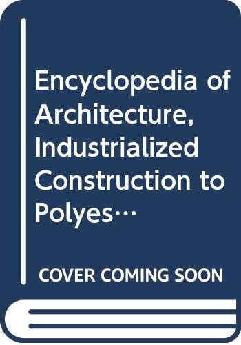 9780471632443: Encyclopaedia of Architecture: v. 3: Design, Engineering and Construction (ENCYCLOPEDIA OF ARCHITECTURE)