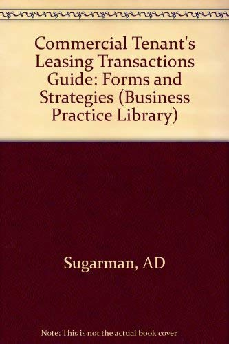 Commercial Tenants Leasing Transactions Guide: Forms and Strategies (Real Estate Practice Library ...