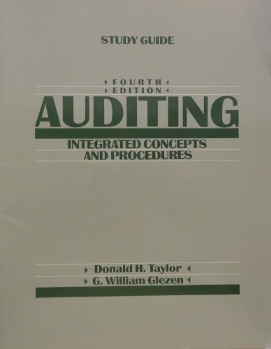 Auditing, Study Guide: Integrated Concepts and Procedures: Taylor, Donald H., Glezen, G. William