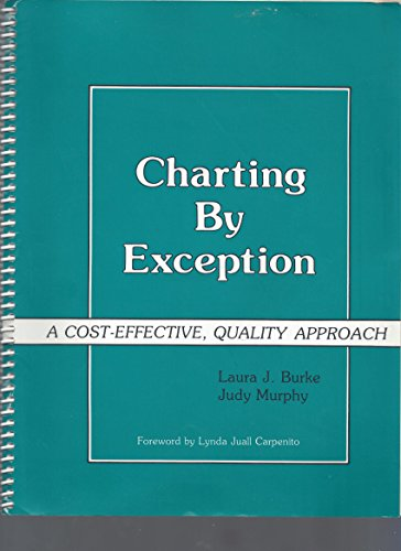 9780471634881: Charting by Exception: A Cost Effective Quality Approach (A Wiley medical publication)