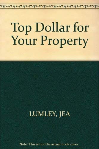 Top Dollar for Your Property