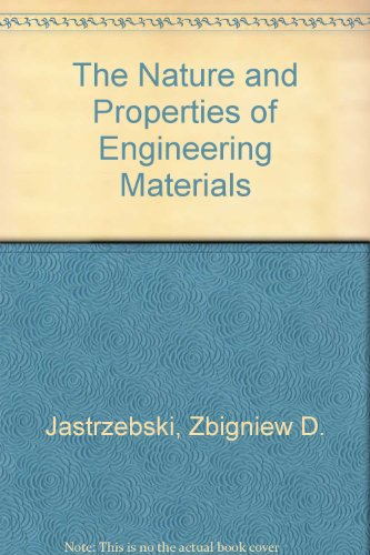 9780471636939: The Nature and Properties of Engineering Materials