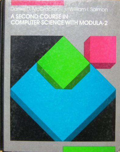 Second Course in Computer Science with Modula: McCracken, Daniel D. & Salmon, William I.