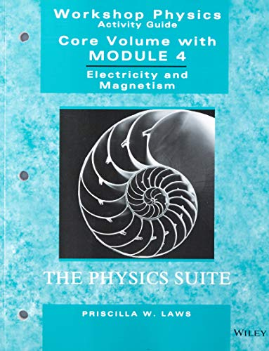 9780471641162: Workshop Physics Activity Guide, Module 4: Electricity and Magnetism