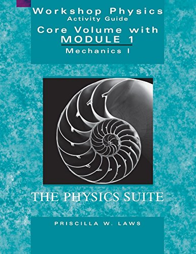 9780471641407: Workshop Physics Activity Guide, The Core Volume with Module 1: Mechanics I: Kinematics and Newtonian Dynamics (Units 1-7)
