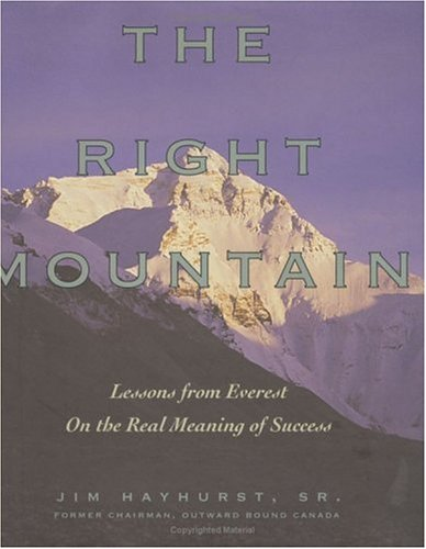 9780471641506: The Right Mountain: Lessons from Everest on the Real Meaning of Success