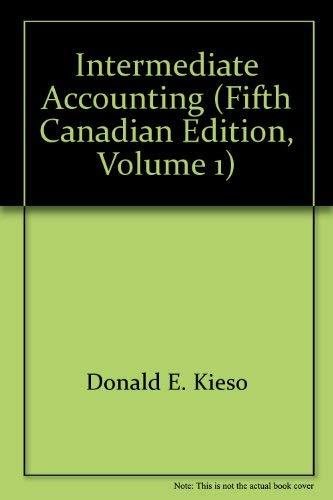 Intermediate Accounting (Fifth Canadian Edition, Volume 1): Donald E. Kieso