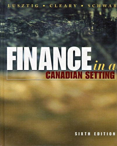 Finance in a Canadian Setting, Sixth Edition: Peter A. Lusztig,