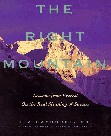 9780471642206: The Right Mountain: Lessons From Everest On the Real Meaning of Success