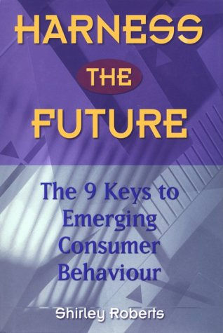 Harness the Future: The 9 Keys to Emerging Consumer Behaviour