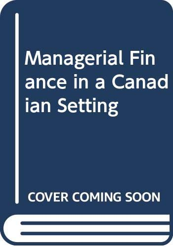 Managerial Finance in a Canadian Setting: Lusztig, Peter A.;