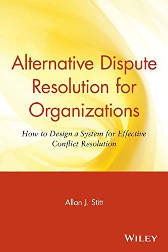 Alternative Dispute Resolution for Organizations: How to: Allan J. Stitt