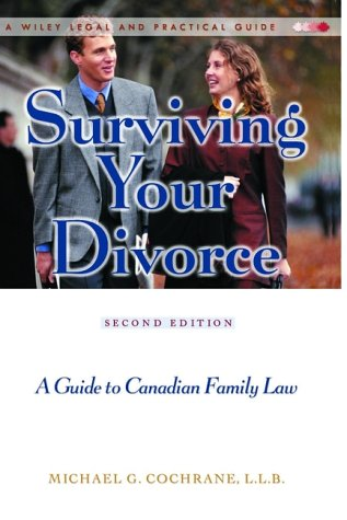 9780471643999: Surviving Your Divorce: A Guide to Canadian Family Law, 2nd Edition