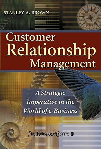 Customer relationship management : a strategic imperative in the world of e-business