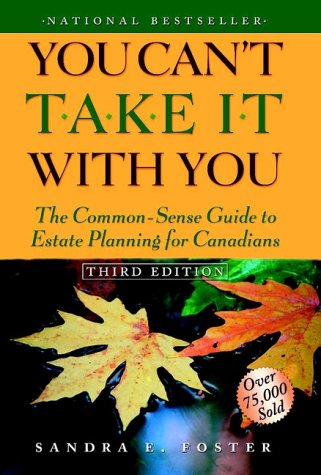 9780471644286: You Can't Take it With You: The Common-Sense Guide to Estate Planning for Canadians