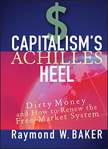 9780471644880: Capitalism's Achilles Heel: Dirty Money and How to Renew the Free-Market System
