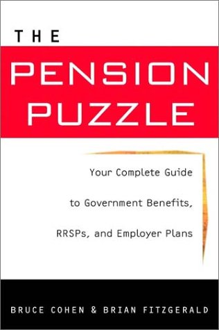 The Pension Puzzle: Your Complete Guide to: Bruce Cohen, Brian