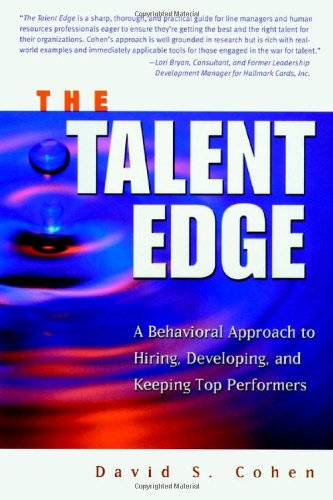 9780471646433: The Talent Edge: A Behavioral Approach to Hiring, Developing, and Keeping Top Performers