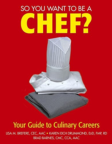 9780471646914: So You Want to Be a Chef?: Your Guide to Culinary Careers