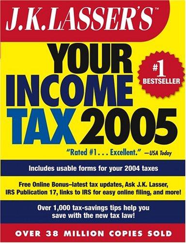 J.K. Lasser's Your Income Tax 2005: For: J.K. Lasser Institute