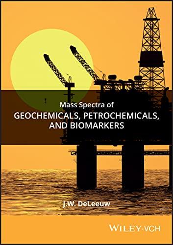 Mass Spectra of Geochemicals, Petrochemicals and Biomarkers: J.W. De Leeuw