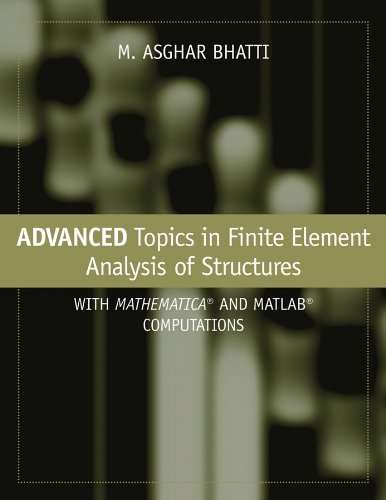 9780471648079: Advanced Topics in Finite Element Analysis of Structures: With Mathematica and MATLAB Computations