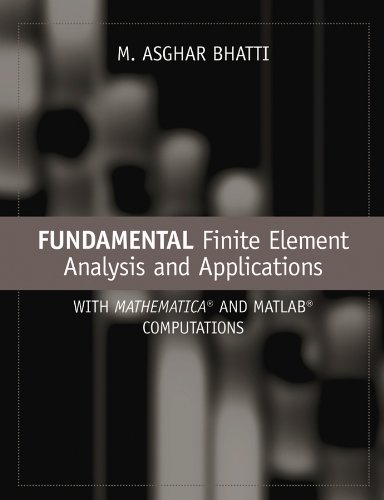 9780471648086: Fundamental Finite Element Analysis and Applications: with Mathematica and Matlab Computations