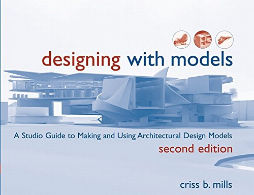 9780471648376: Designing with Models: A Studio Guide to Making and Using Architectural Design Models