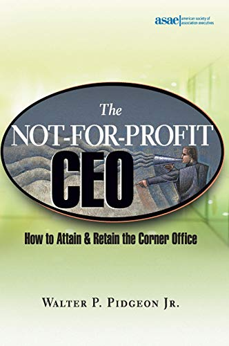 9780471648758: The Not-for-Profit CEO: How to Attain and Retain the Corner Office