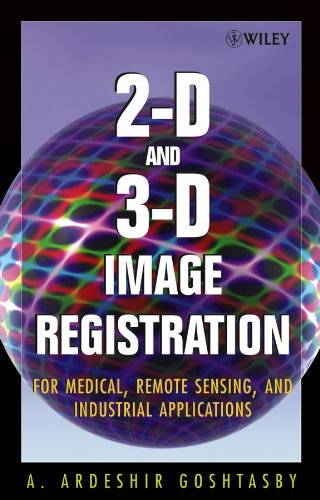 9780471649540: 2-D and 3-D Image Registration: For Medical, Remote Sensing, and Industrial Applications