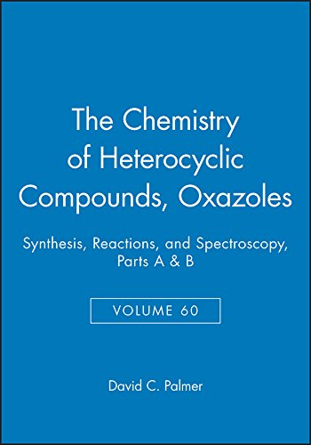 The Oxazoles: Synthesis, Reactions, and Spectroscopy (Hardback): Palmergroup, Edward C. Taylor, ...