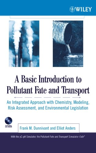 A Basic Introduction to Pollutant Fate and: Dunnivant, Frank M.;