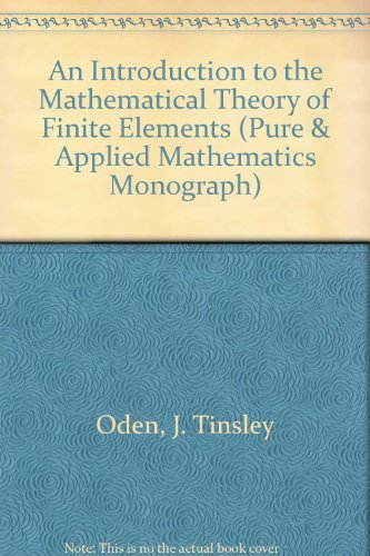 9780471652618: An Introduction to the Mathematical Theory of Finite Elements (Pure & Applied Mathematics Monograph)