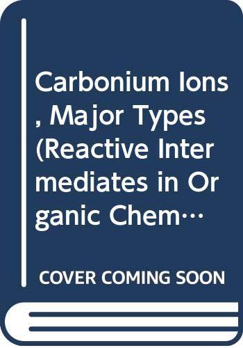 9780471653370: Carbonium Ions Carbonium Ions. Volume 4. Major Types (continued)(Reactive Intermediates in Organic Chemistry S.)