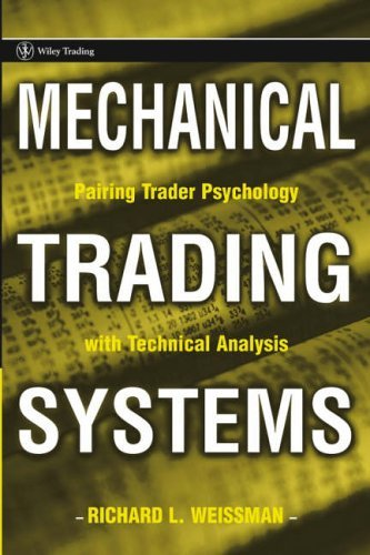 9780471654353: Mechanical Trading Systems: Pairing Trader Psychology With Technical Analysis