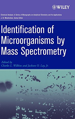 Identification of Microorganisms by Mass Spectrometry: Wilkins, Charles L., and Jackson O. Lay, Jr....