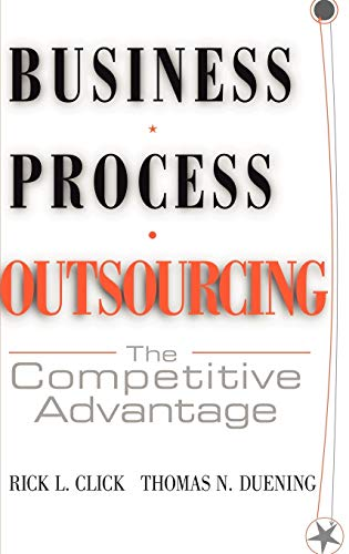 Business Process Outsourcing: The Competitive Advantage (Hardback): Rick L. Click, Thomas N. ...