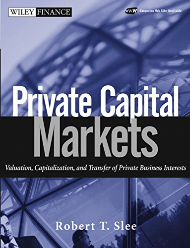 9780471656227: Private Capital Markets: Valuation, Capitalization, and Transfer of Private Business Interests (Wiley Finance)