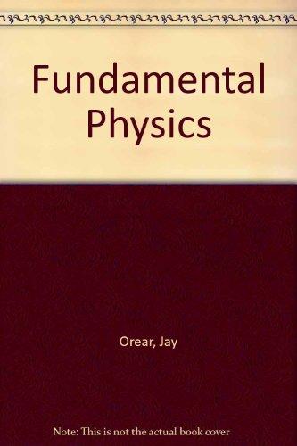 Orear Fundamental Physics 2ed: Jay Orear