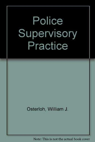 Police Supervisory Practice: Osterloh, William J