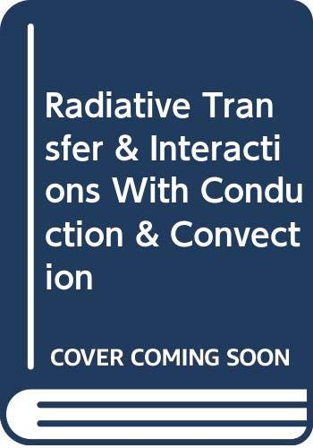 Radiative Transfer and Interactions With Conduction and Convection