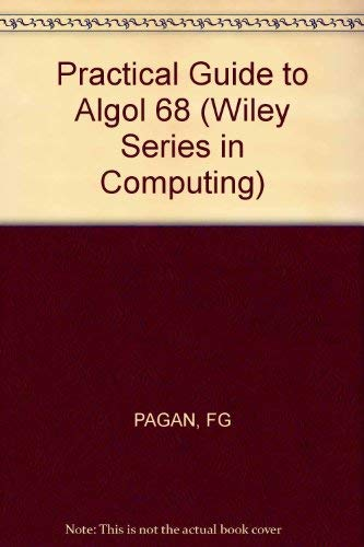 9780471657460: Practical Guide to Algol 68 (Wiley series in computing)