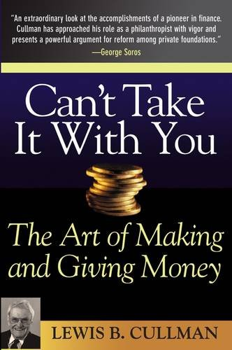 9780471657637: Can't Take It With You: The Art of Making and Giving Money